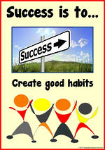 Success is to … Create Good Habits